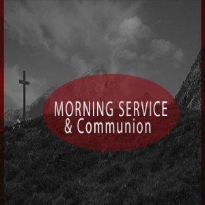 Morning Service & Communion